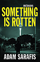 Something is rotten by Adam Sarafis