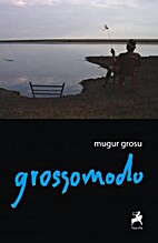 Grossomodo by Mugur Grosu