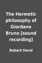 The Hermetic philosophy of Giordano Bruno…