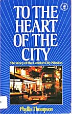 To the Heart of the City (Hodder Christian…