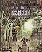 Barnboksvärldar : samtal med författare by…