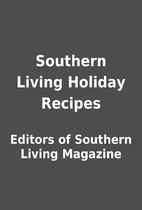 Southern Living Holiday Recipes by Editors…