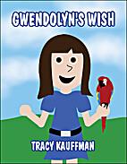 Gwendolyn's Wish by Tracy Kauffman