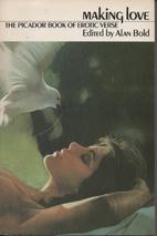 Making Love: Picador Book of Erotic Verse…