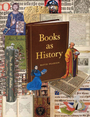 Books As History: The Importance of Books Beyond Their Text - David Pearson