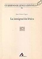 La inmigración léxica by Juan…