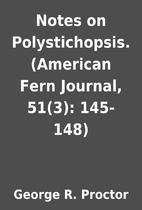 Notes on Polystichopsis. (American Fern…
