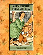 When Jeremiah Found Mrs. Ming by Sharon…