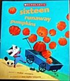 Sixteen Runaway Pumpkins by Dianne Ochiltree
