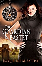 The Guardian of Bastet by Jacqueline M.…