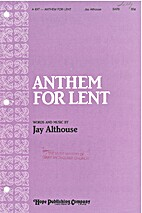 Anthem for Lent by Jay Althouse