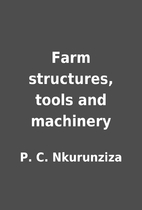 Farm structures, tools and machinery by P.…
