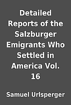 Detailed Reports of the Salzburger Emigrants…