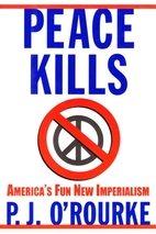 Peace Kills: America's fun New Imperialism…