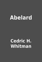 Abelard by Cedric H. Whitman