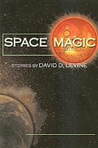Space Magic by David D. Levine