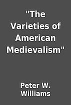 The Varieties of American Medievalism by…