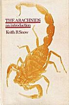 The arachnids: an introduction by Keith R.…