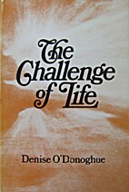 The Challenge of Life by Denise O'Donoghue
