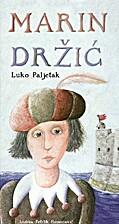 Marin Dřzić by Luko Paljetak