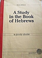 A Study in the Book of Hebrews - A Study…