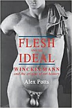 Flesh and the Ideal: Winckelmann and the…