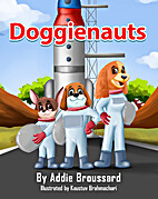 Doggienauts by Addie Broussard