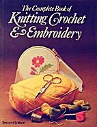 The Complete Book of Knitting Crochet &…