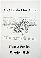 An Alphabet for Alina by Frances Presley