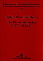 Der Illuminatenorden (1776-1785/87). Ein…