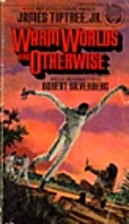 Warm Worlds & Otherwise by James Tiptree Jr.