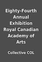 Eighty-Fourth Annual Exhibition Royal…