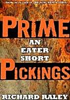 Prime Pickings (An Eater Short) by Richard…