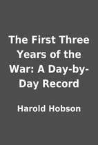 The First Three Years of the War: A…