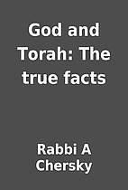 God and Torah: The true facts by Rabbi A…