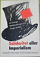 Solidaritet eller imperialism : om Sverige,…