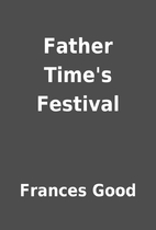 Father Time's Festival by Frances Good