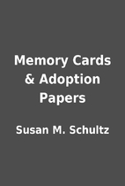 Memory Cards & Adoption Papers by Susan M.…