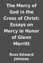 The Mercy of God in the Cross of Christ:…