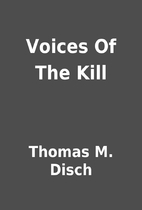 Voices Of The Kill by Thomas M. Disch