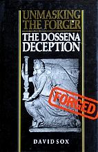Unmasking the Forger: The Dossena Deception…