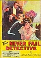 The Never Fail Detective by Captain Howard…