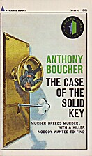 The Case of the Solid Key by Anthony Boucher