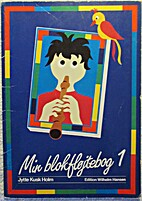 Min blokfløjtebog 1 by Jytte Kusk-Hol