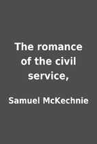 The romance of the civil service, by Samuel…