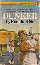 Dunker by Ronald Kidd