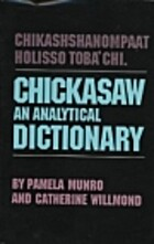 Chickasaw : an analytical dictionary by…