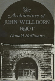 The Architecture of John Wellborn Root (The…