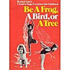 Be a Frog, a Bird or a Tree: Rachel…