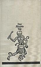 Der Jüngste Tag. Historischer Roman by…